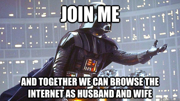 join me and together we can browse the internet as husband a -