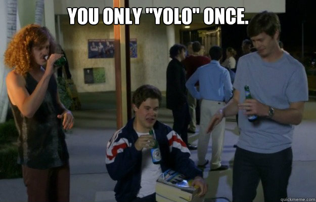 you only yolo once  - Workahlics Rap