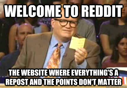 welcome to reddit the website where everythings a repost an - Whose Line