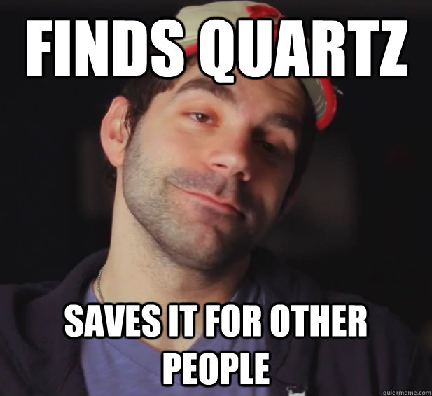 finds quartz saves it for other people - BDoubleO