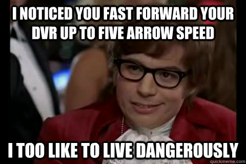 i noticed you fast forward your dvr up to five arrow speed i - Dangerously - Austin Powers