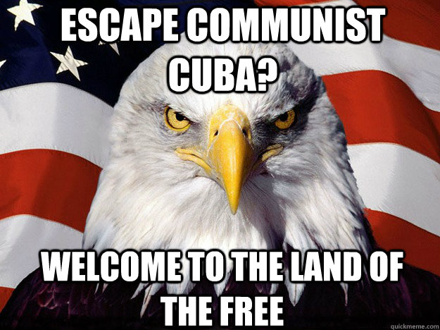 escape communist cuba welcome to the land of the free - Patriotic Eagle