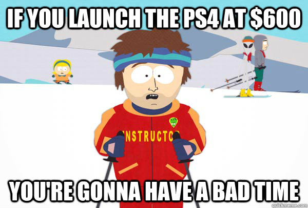 if you launch the ps4 at 600 youre gonna have a bad time - Super Cool Ski Instructor