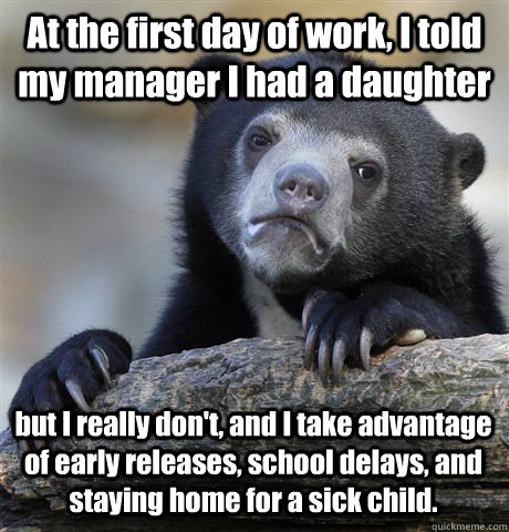 at the first day of work i told my manager i had a daughter - Confession Bear