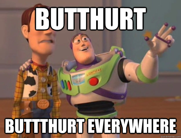 butthurt buttthurt everywhere - Buzz Lightyear