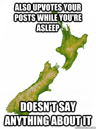 also upvotes your posts while youre asleep doesnt say anyt - Good Guy New Zealand