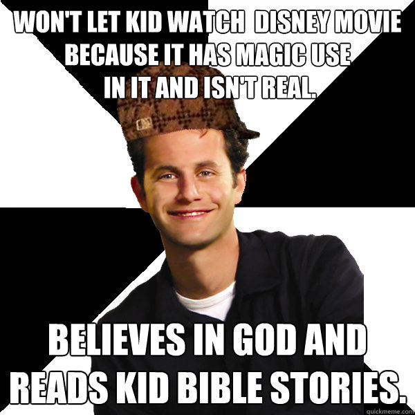 wont let kid watch disney movie because it has magic use  - Scumbag Christian