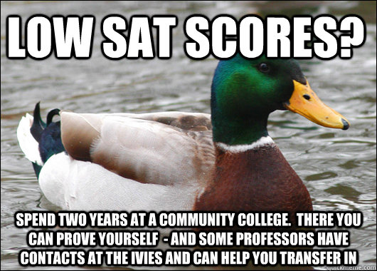 low sat scores spend two years at a community college the - Actual Advice Mallard