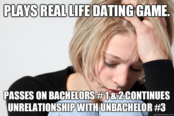 Plays real life dating game Passes on bachelors 1 2 Continue - Misunderstood Girlfriend