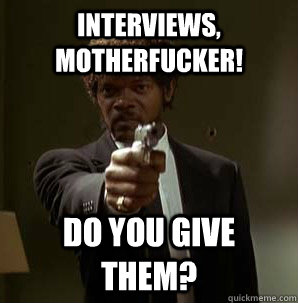 interviews motherfucker do you give them - Samuel L Pulp Fiction