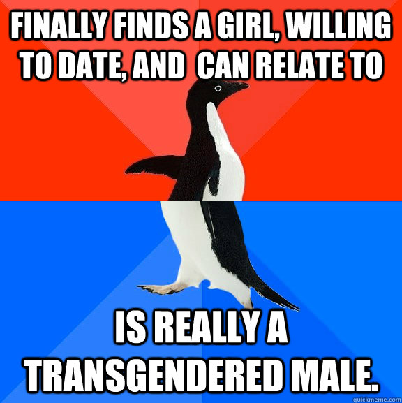 finally finds a girl willing to date and can relate to i - Socially Awesome Awkward Penguin