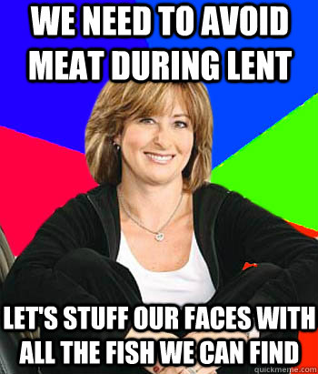 we need to avoid meat during lent lets stuff our faces with - Sheltering Suburban Mom