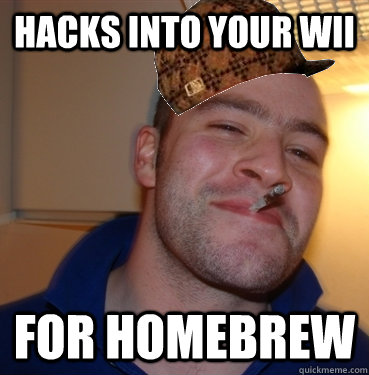 hacks into your wii for homebrew -