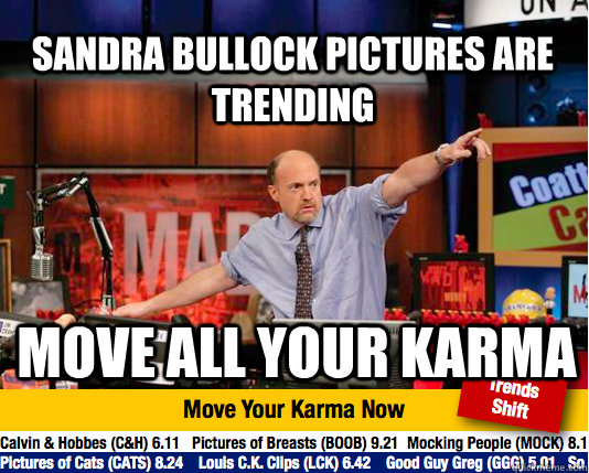 sandra bullock pictures are trending move all your karma - Mad Karma with Jim Cramer