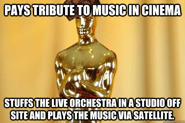 pays tribute to music in cinema stuffs the live orchestra in - Scumbag Oscars