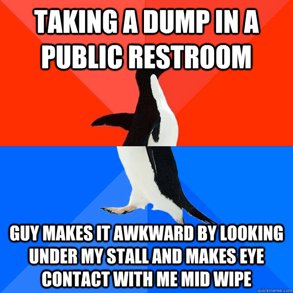 taking a dump in a public restroom guy makes it awkward by l - Socially Awesome Awkward Penguin
