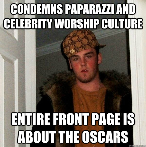 condemns paparazzi and celebrity worship culture entire fron - Scumbag Steve
