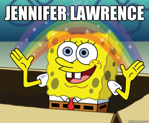 jennifer lawrence  - Annoyed Sponge Bob Square Pants