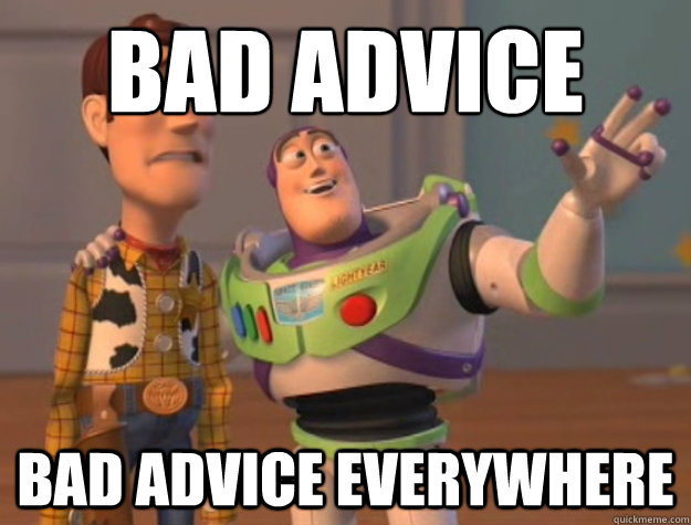 bad advice bad advice everywhere - Buzz Lightyear