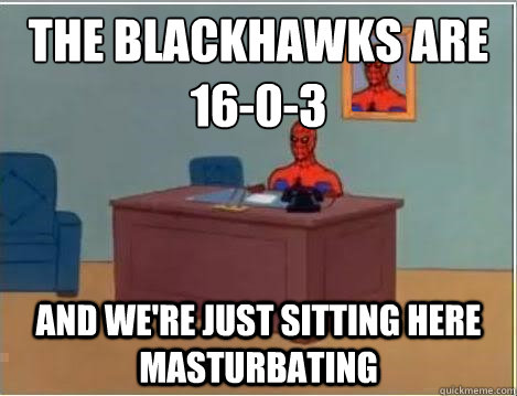 the blackhawks are 1603 and were just sitting here mastur - Spiderman Desk