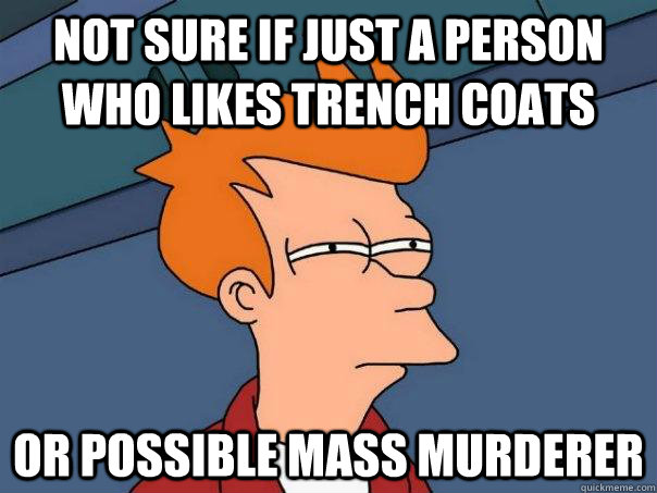 not sure if just a person who likes trench coats or possible - Futurama Fry