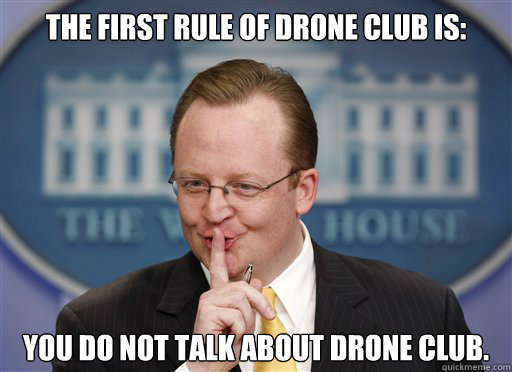 the first rule of drone club is you do not talk about drone - Robert Gibbs on Drone Club