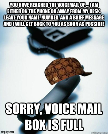you have reached the voicemail of i am either on the pho -