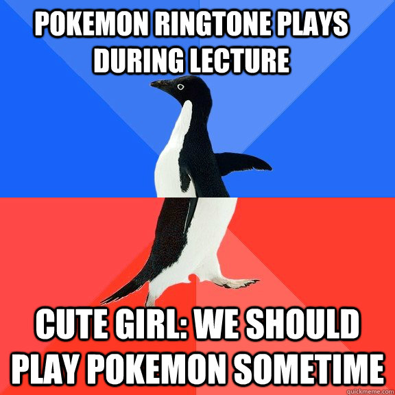 pokemon ringtone plays during lecture cute girl we should p - Socially Awkward Awesome Penguin