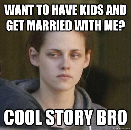 want to have kids and get married with me cool story bro - Underly Attached Girlfriend