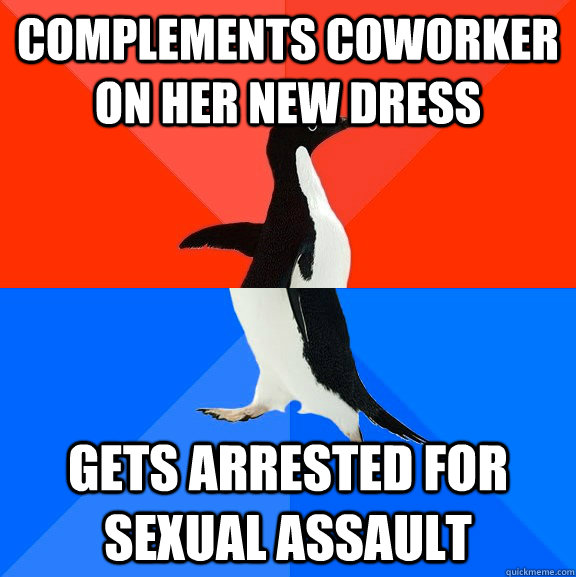 complements coworker on her new dress gets arrested for sexu - Socially Awesome Awkward Penguin