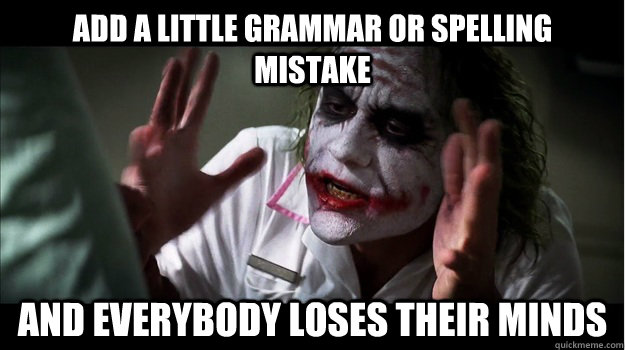 add a little grammar or spelling mistake and everybody loses - Joker Mind Loss