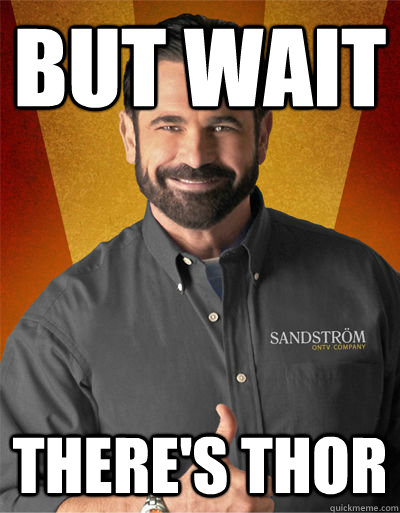 but wait theres thor - Billy Mays