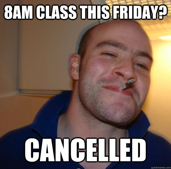 8am class this friday cancelled  - Good Guy Greg