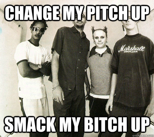 change my pitch up smack my bitch up - smack my bitch up - prodigy
