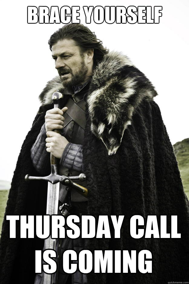 brace yourself thursday call is coming - Winter is coming