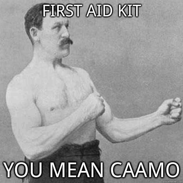 first aid kit you mean an ice tan - overly manly man