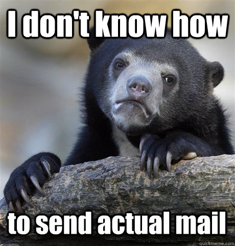 i dont know how to send actual mail - Confession Bear