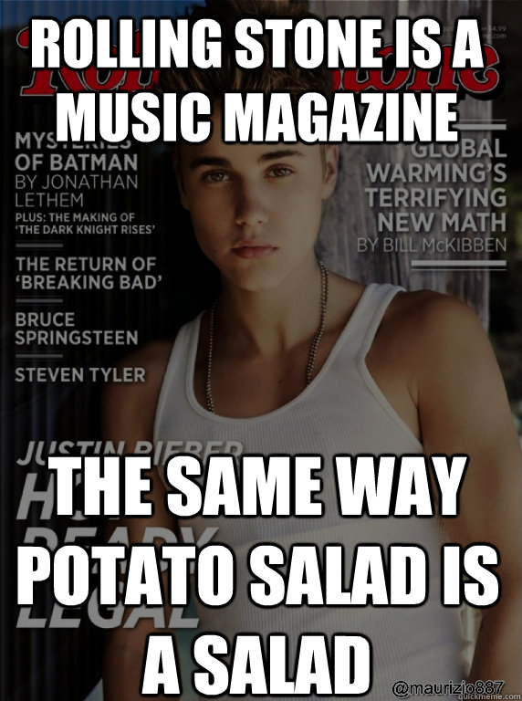 rolling stone is a music magazine the same way potato salad  - Music