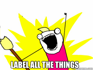 label all the things - All The Things