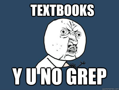 textbooks y u no grep - Y U No