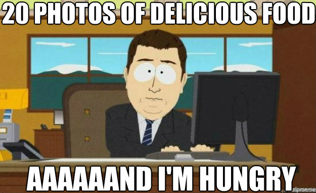 20 photos of delicious food aaaaaand im hungry - aaaand its gone