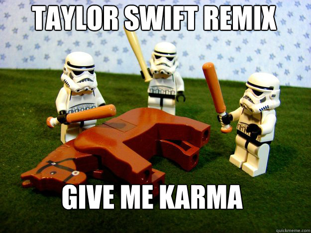 taylor swift remix give me karma - Deadhorse