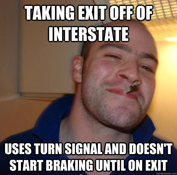 taking exit off of interstate uses turn signal and doesnt s - Good Guy Greg