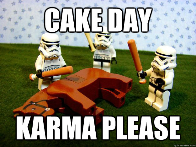 cake day karma please - Beating a Dead Horse
