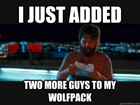 i just added two more guys to my wolfpack -
