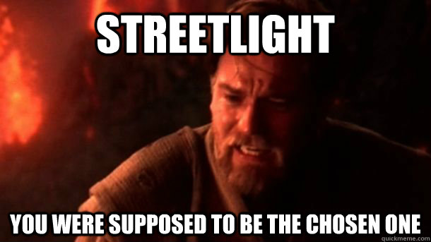 streetlight you were supposed to be the chosen one - chosenone