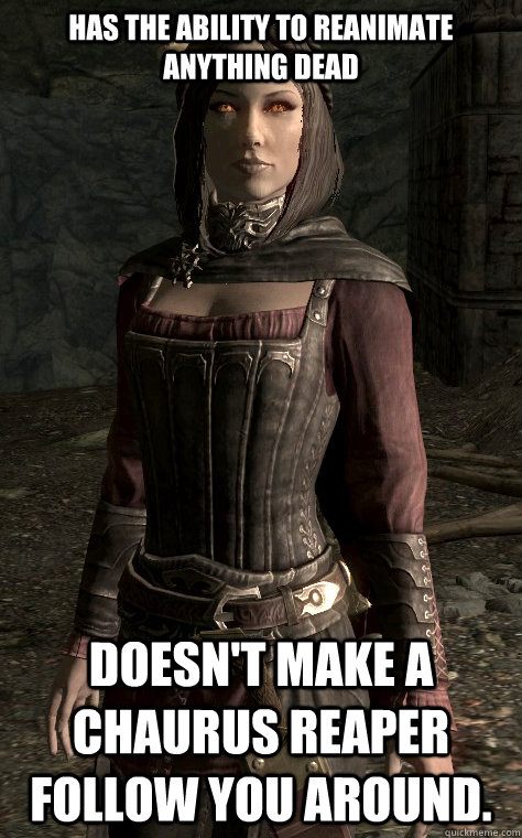 has the ability to reanimate anything dead doesnt make a c - Good Girl Serana