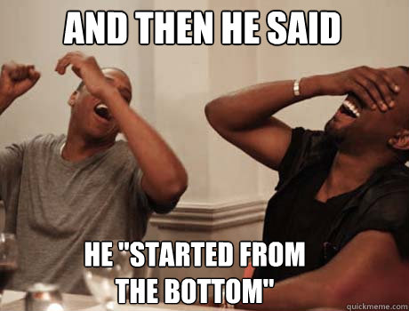 and then he said he started from the bottom - Jay-Z and Kanye West laughing