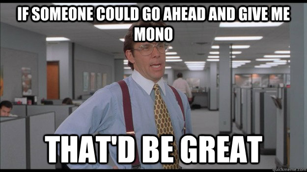 if someone could go ahead and give me mono thatd be great - Office Space Lumbergh HD