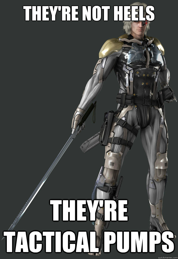 theyre not heels theyre tactical pumps - Metal Gear Rising